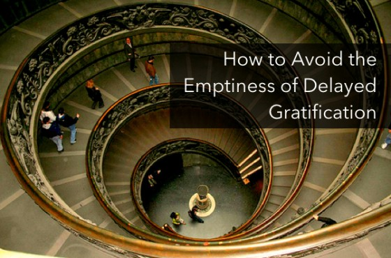 avoid-emptiness-delayed-gratification-stairs-560x370
